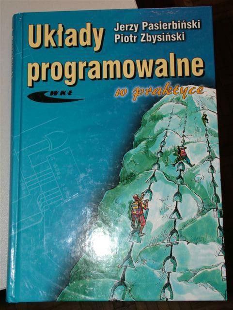 Uk³ady programowalne w praktyce - Pasierbi?ski Jerzy, Zbysi?ski Piotr