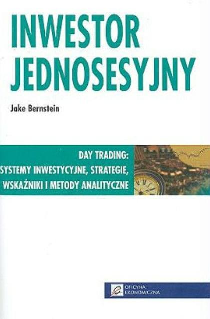 Inwestor jednosesyjny - Day trading: systemy inwestycyjne, strategie, wska¼niki i metody analityczne [.PDF][PL]